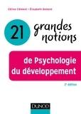 Céline Clément - 21 grandes notions de Psychologie du développement - 2e éd..