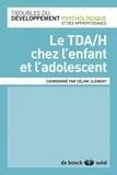 Céline Clément - Le TDA/H chez l'enfant et l'adolescent.
