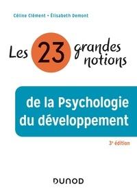 Céline Clément et Elisabeth Demont - Les 23 grandes notions de la psychologie du développement.