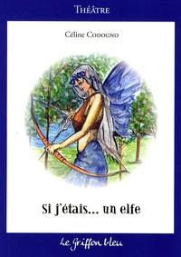 Céline Codogno - Si j'étais... un elfe.