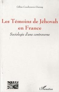 Les Témoins de Jéhovah en France - Céline Couchouron-Gurung |