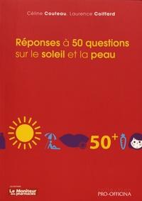 Céline Couteau et Laurence Coiffard - Réponses à 50 questions sur le soleil et la peau.