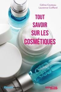Céline Couteau et Laurence Coiffard - Tout savoir sur les cosmétiques.
