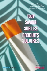 Céline Couteau et Laurence Coiffard - Tout savoir sur les produits solaires.