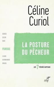 Céline Curiol - La posture du pêcheur - La paresse.