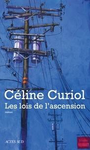 Céline Curiol - Les lois de l'ascension.