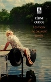 Céline Curiol - Les vieux ne pleurent jamais.