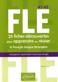 FLE, 25 fiches-découvertes pour apprendre ou réviser le français langue étrangère - Conjugaison, grammaire, exercices corrigés, A1-A2.pdf