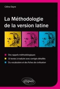 La méthodologie de la version latine - Des rappels méthodologiques, 33 textes à traduire avec corrigés détaillés, vocabulaire et fiches de civilisation.pdf