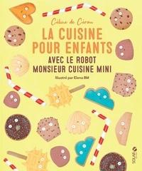 Céline de Cérou - La cuisine pour enfants avec le robot Monsieur Cuisine Mini.