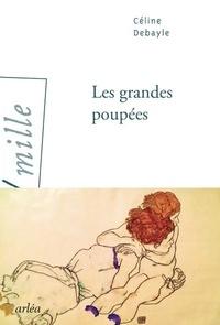 Céline Debayle - Les grandes poupées.