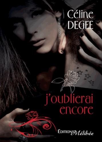 Celine Degee - J'oublierai encore.