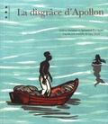 Céline Delabre et Sylvestre Bouquet - La disgrâce d'Apollon.