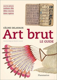 Céline Delavaux - Art brut.
