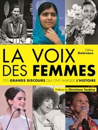 Céline Delavaux - La voix des femmes - Ces grands discours qui ont marqué l'Histoire.