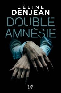 Céline Denjean - Double amnésie.