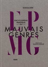 Encyclopédie pratique des mauvais genres - Céline Du Chéné |