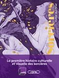 Céline Du Chéné - Les Sorcières - Une histoire de femmes.