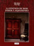 Céline Dubord et Pierre Pagé - La finition du bois d'hier à aujourd'hui.