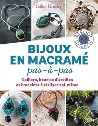 Céline Durieux - Bijoux en macramé pas-à-pas.