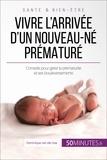 Céline Faidherbe et  50Minutes.fr - Famille  : Vivre l'arrivée d'un nouveau-né prématuré.