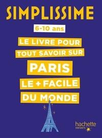 Céline Fion et Coline Girard - Le livre pour tout savoir sur Paris le + facile du monde.