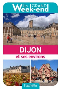 Céline Fion - Un Grand Week-end à Dijon et ses environs.