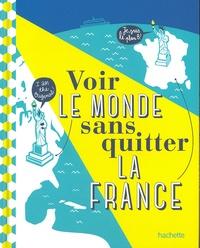 Céline Fion et Natasha Penot - Voir le monde sans quitter la France.