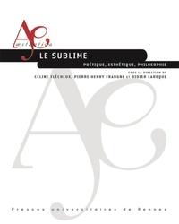 Céline Flécheux et Pierre-Henry Frangne - Le sublime - Poétique, esthétique, philosophie.