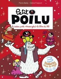 Céline Fraipont et  Bailly - Petit Poilu Poche - Recueil - tome 0 - 3 histoires sous la neige.