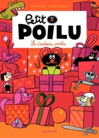 Céline Fraipont et Pierre Bailly - Petit Poilu Tome 6 : le cadeau poilu.