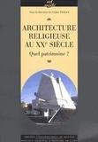 Céline Frémaux - Architecture religieuse du XXe siècle en France.