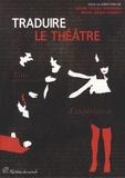Céline Frigau-Mainning et Marie Nadia Karsky - Traduire le théâtre.
