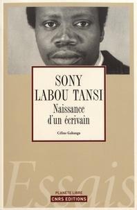 Céline Gahungu - Sony Labou Tansi - Naissance d'un écrivain.