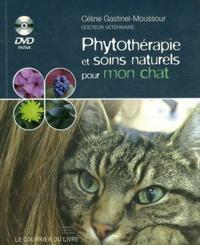Céline Gastinel-Moussour - Phythotérapie et soins naturels pour mon chat. 1 DVD