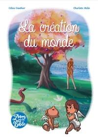 Céline Gauthier et Charlotte Melin - La création du monde.