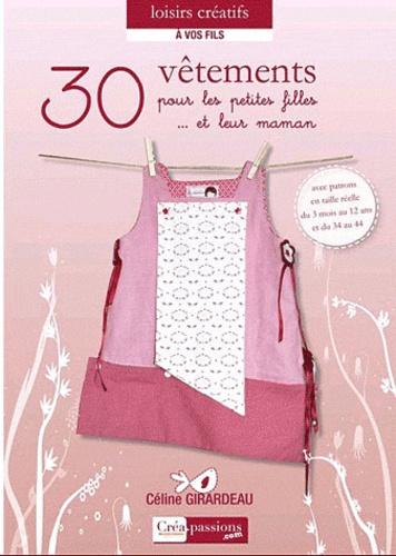 30 vêtements pour les petites filles... et leur maman 2e édition - Céline Girardeau