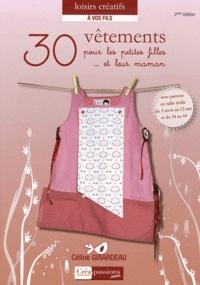 Céline Girardeau - 30 vêtements pour les petites filles... et leur maman.