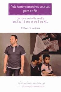 Céline Girardeau - Polo homme manches courtes, père et fils - Patrons en taille réelle du 2 au 12 ans et du S au XXL.