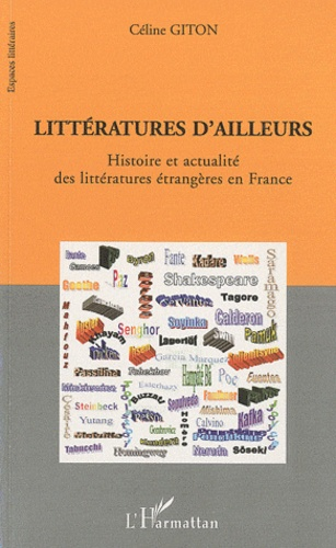 Céline Giton - Littératures d'ailleurs - Histoire et actualité des littératures étrangères en France.