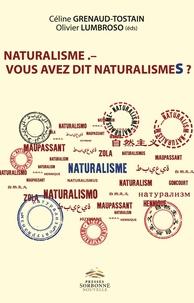 Céline Grenaud-Tostain et Olivier Lumbroso - Naturalisme. - Vous savez dit naturalismes ?.