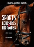Céline Gualde - Sports équestres & hippiques - Le cheval dans tous ses états.