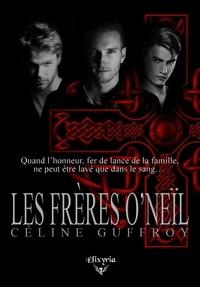 Céline Guffroy - Les frères O'Neil.
