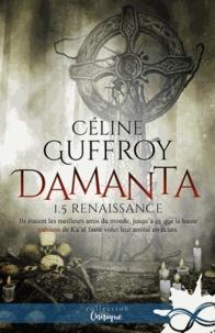 Céline Guffroy - Renaissance - Damanta, T1.5.