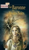 Céline Guillaume - La Baronne des Mont Noirs - Série fantastique.