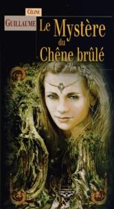 Céline Guillaume - La baronne des Monts-Noirs Tome 2 : Le Mystère du Chêne brûlé.