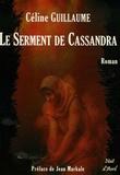 Céline Guillaume - Le Serment de Cassandra.