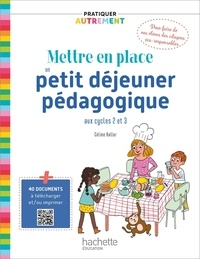 Céline Haller - Mettre en place un petit déjeuner pédagogique aux cycles 2 et 3.