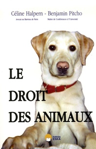 Céline Halpern et Benjamin Pitcho - Le droit des animaux.