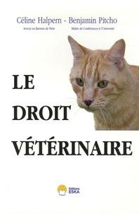 Céline Halpern et Benjamin Pitcho - Le droit vétérinaire.